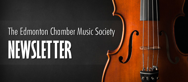 The Edmonton Chamber Music Society Newsletter